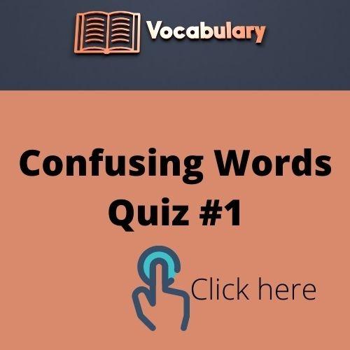 Confusing Words Quiz #1