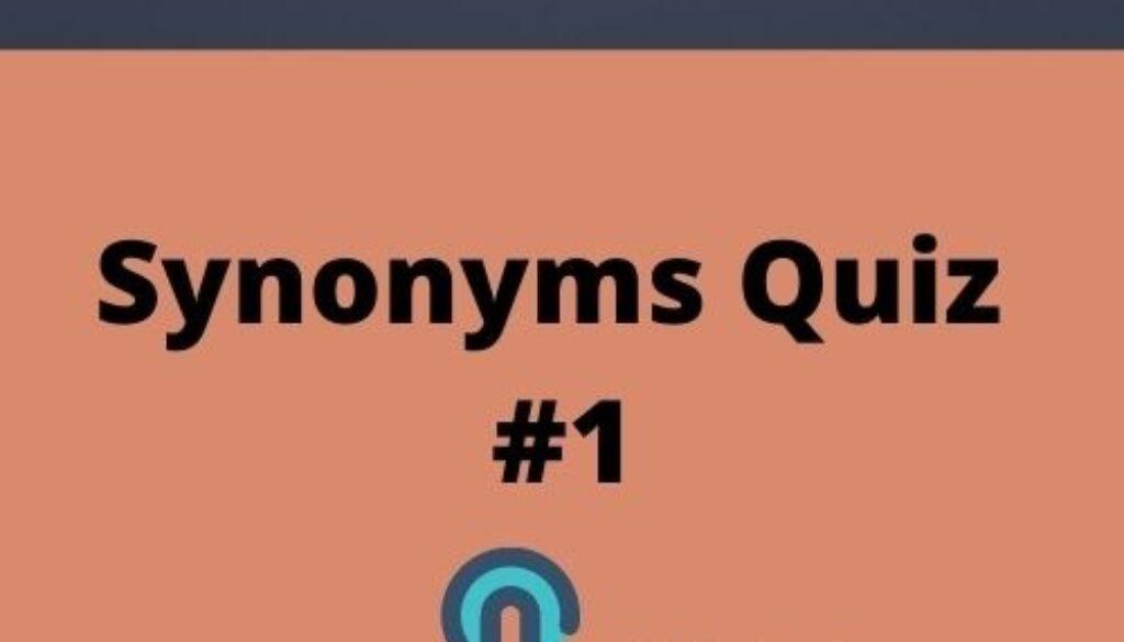 Synonyms Quiz 1